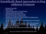 scientifically based approaches to drug addiction treatment