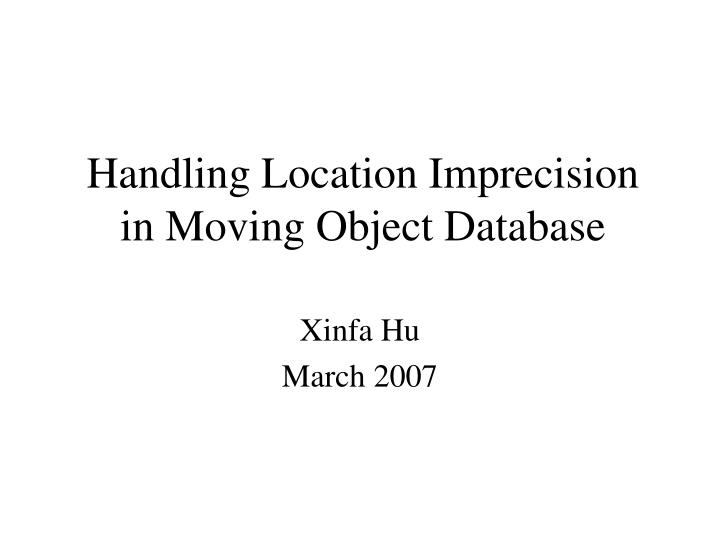 Handling location imprecision in moving object database