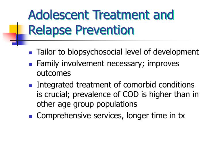 Adolescent Treatment and Relapse Prevention