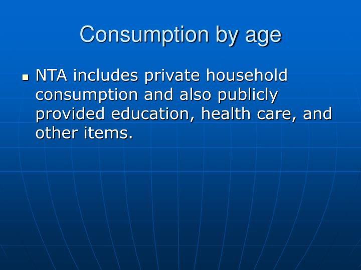 Consumption by age