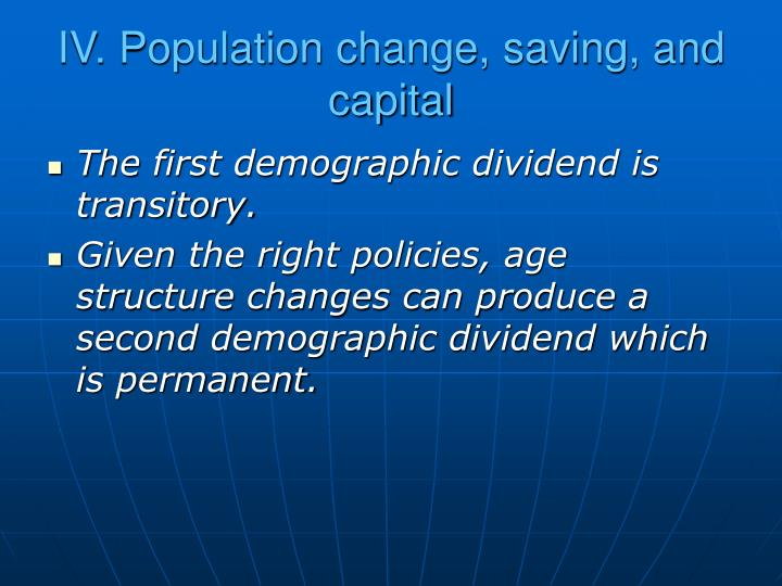 IV. Population change, saving, and capital