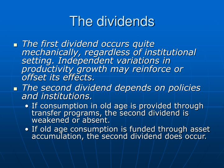 The dividends