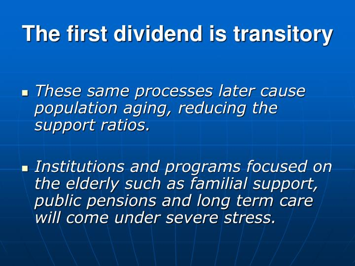 The first dividend is transitory