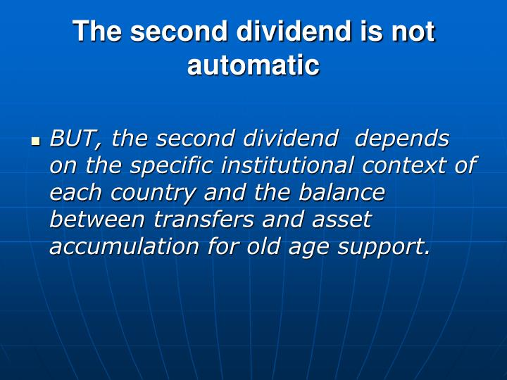 The second dividend is not automatic