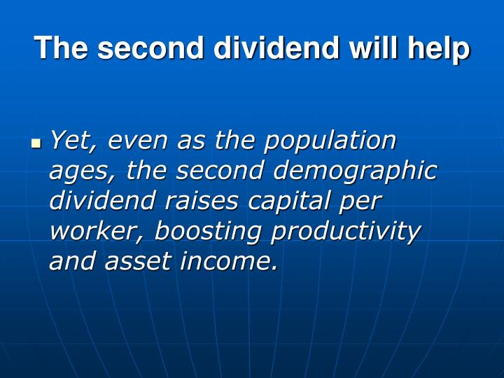 The second dividend will help