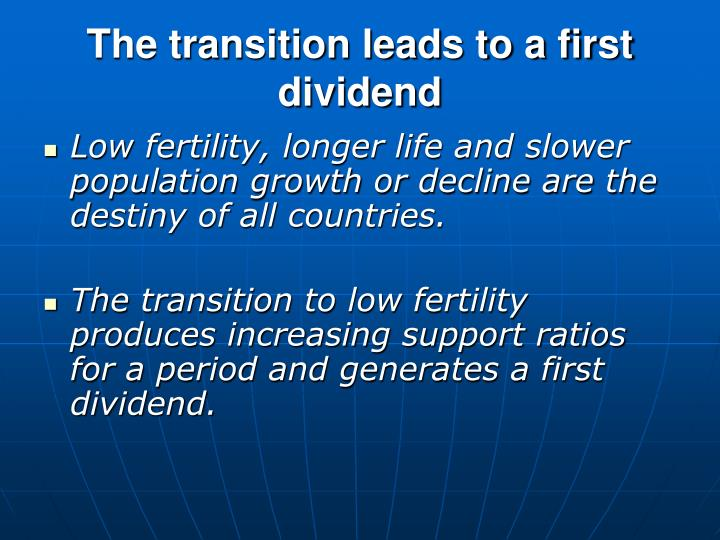 The transition leads to a first dividend