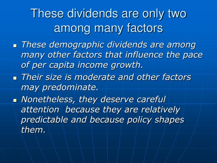 These dividends are only two among many factors