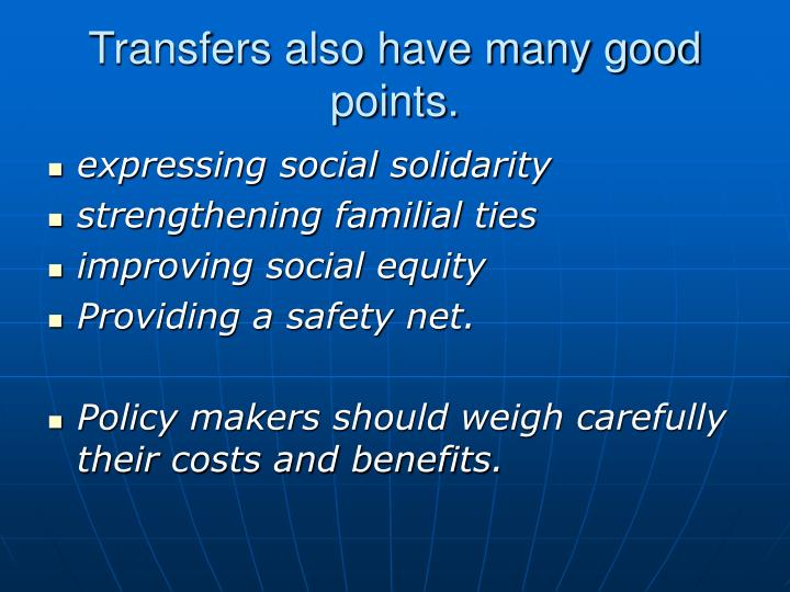 Transfers also have many good points.