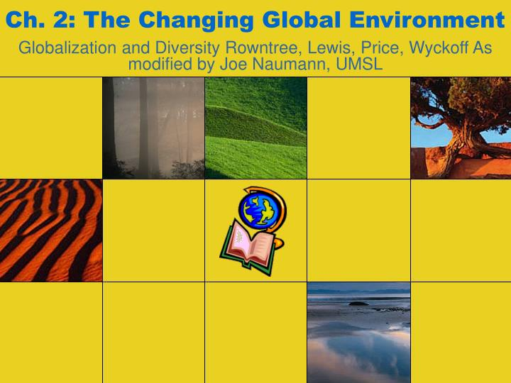 ch 2 the changing global environment