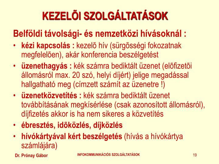 KEZELÕI SZOLGÁLTATÁSOK
