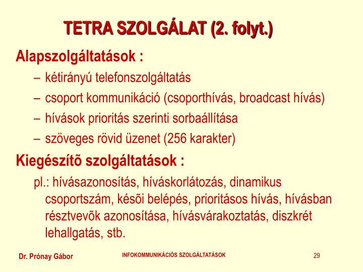 TETRA SZOLGÁLAT (2. folyt.)