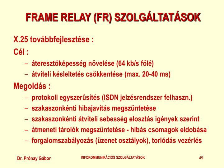 FRAME RELAY (FR) SZOLGÁLTATÁSOK