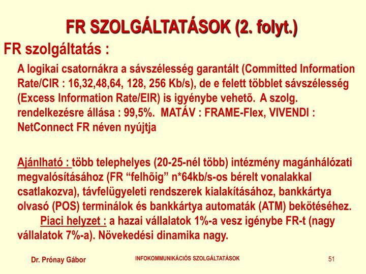 FR SZOLGÁLTATÁSOK (2. folyt.)