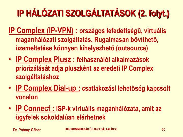IP HÁLÓZATI SZOLGÁLTATÁSOK (2. folyt.)