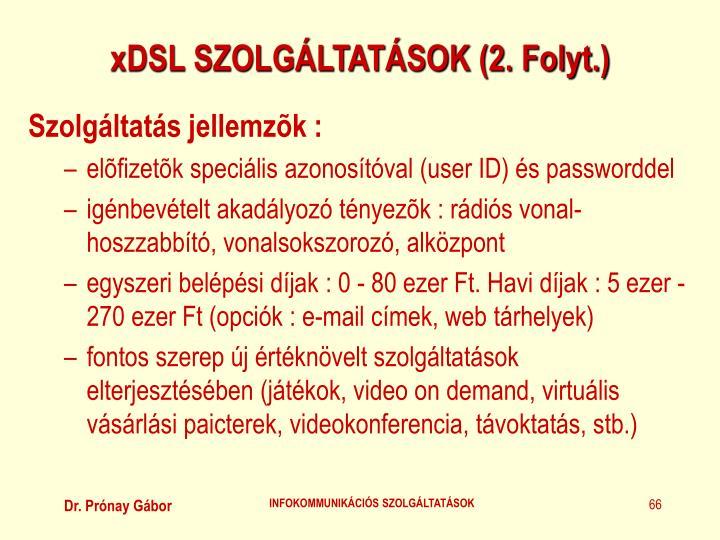 xDSL SZOLGÁLTATÁSOK (2. Folyt.)