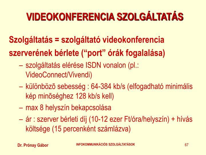 VIDEOKONFERENCIA SZOLGÁLTATÁS
