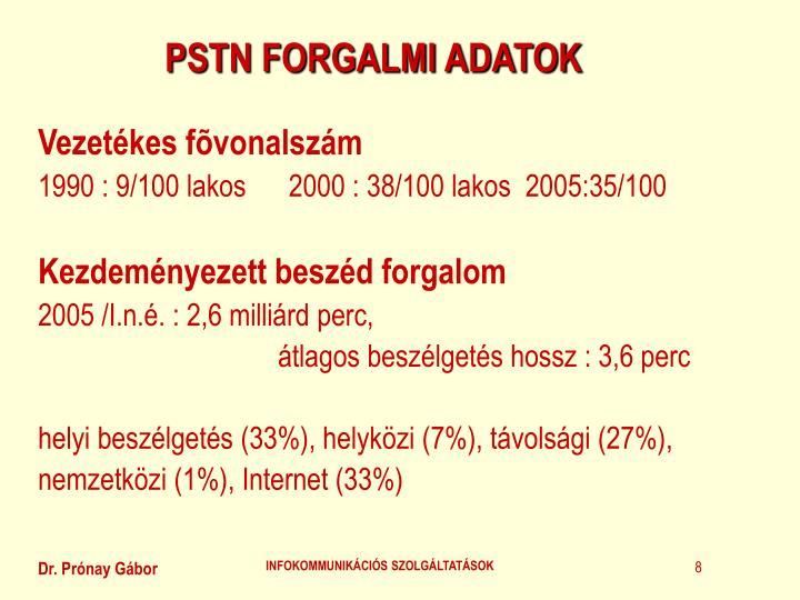 PSTN FORGALMI ADATOK
