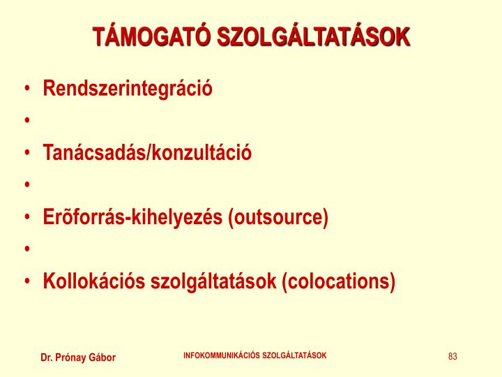 TÁMOGATÓ SZOLGÁLTATÁSOK