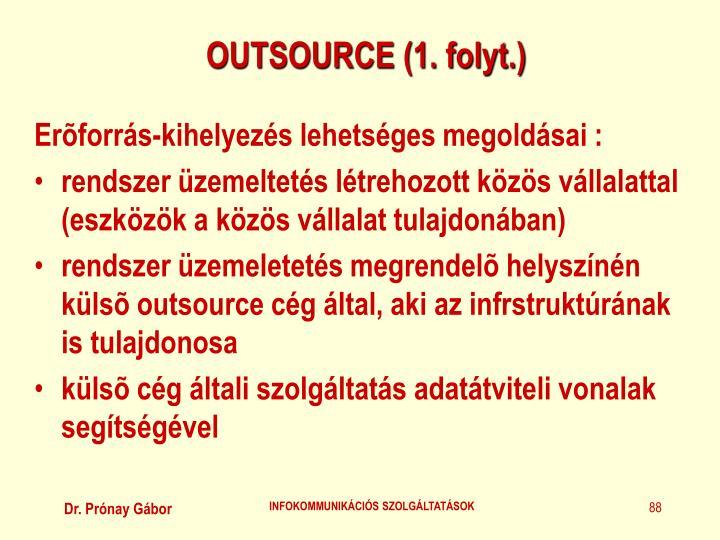 OUTSOURCE (1. folyt.)