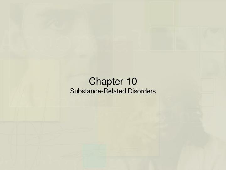 chapter 10 substance related disorders