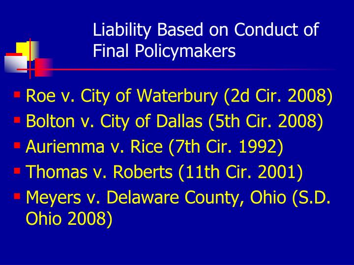 Liability Based on Conduct of Final Policymakers