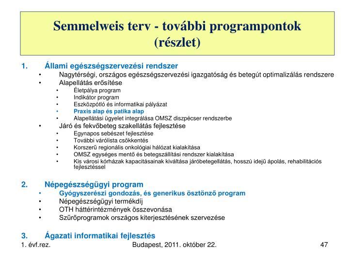 Semmelweis terv - további programpontok