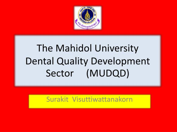 the mahidol university dental quality development sector mudqd