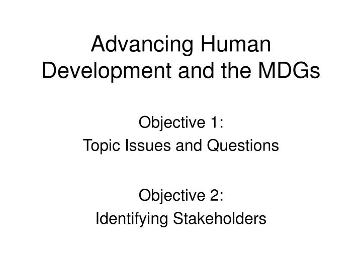 Advancing human development and the mdgs