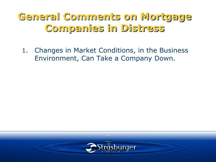 General Comments on Mortgage Companies in Distress