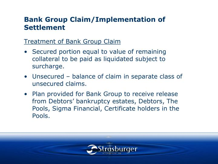Bank Group Claim/Implementation of Settlement