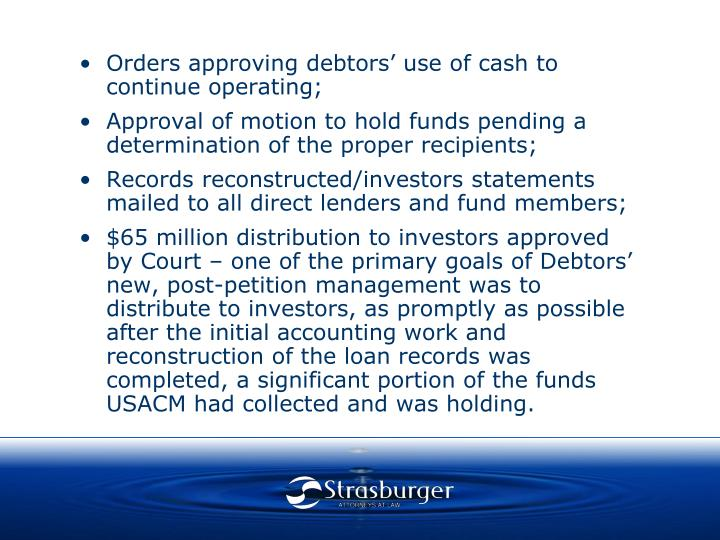 Orders approving debtors' use of cash to continue operating;