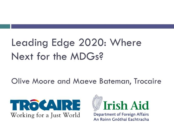 leading edge 2020 where next for the mdgs olive moore and maeve bateman trocaire