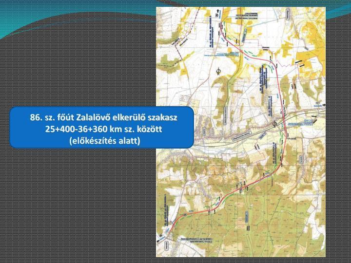 86. sz. főút Zalalövő elkerülő szakasz 25+400-36+360 km sz. között