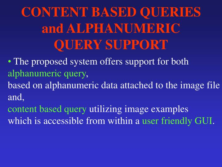 CONTENT BASED QUERIES and ALPHANUMERIC QUERY SUPPORT