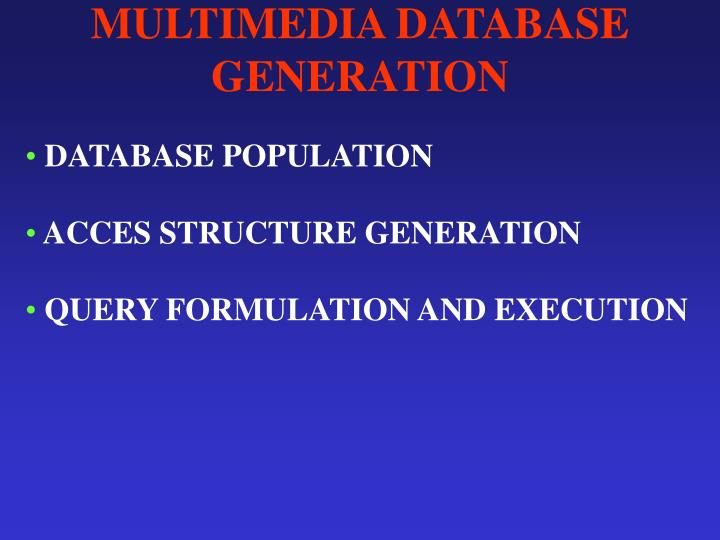 MULTIMEDIA DATABASE GENERATION
