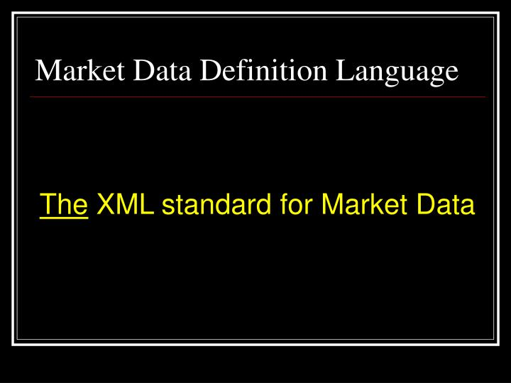 Market data definition language