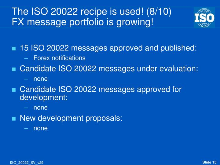 The ISO 20022 recipe is used! (8/10)