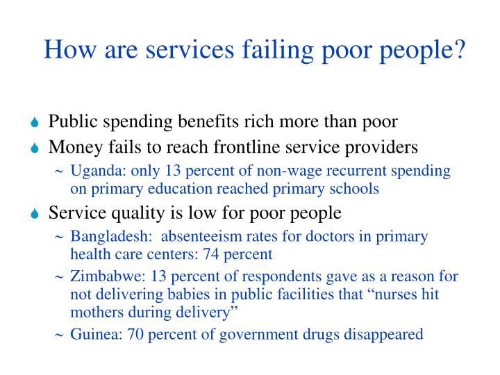 How are services failing poor people?