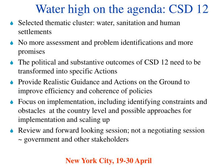 Water high on the agenda: CSD 12