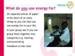 what do you use energy for