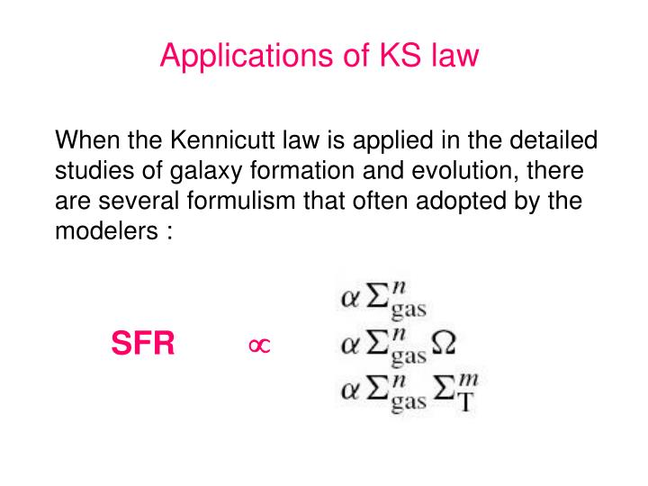 Applications of KS law