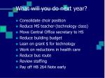 what will you do next year