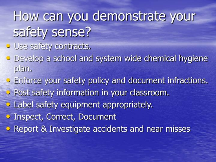How can you demonstrate your safety sense?