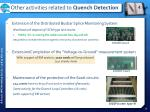other activities related to quench detection1