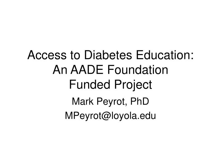 access to diabetes education an aade foundation funded project n.