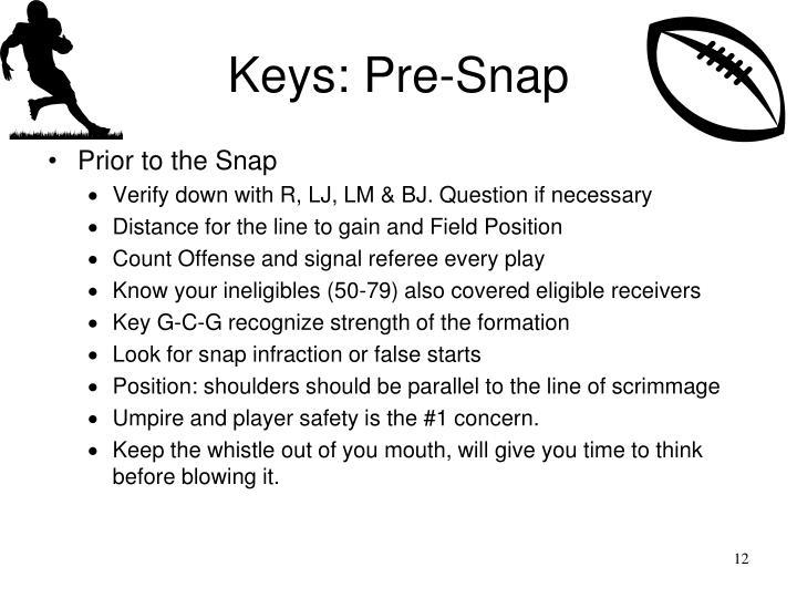 Keys: Pre-Snap