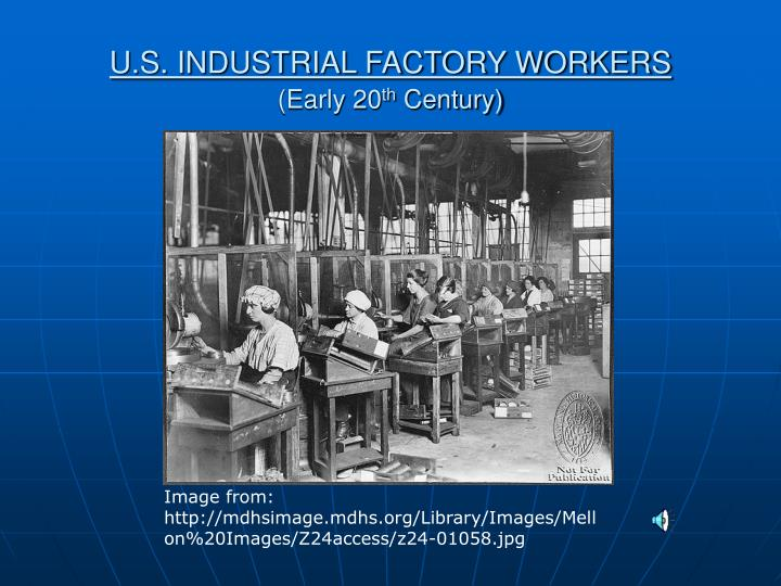 U s industrial factory workers early 20 th century