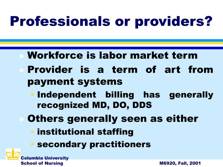 Professionals or providers?