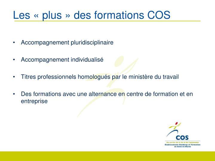 Les «plus» des formations COS