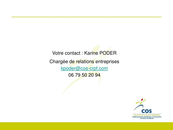 Votre contact : Karine PODER